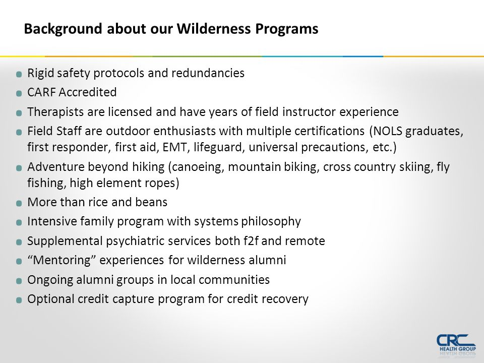 Background about our Wilderness Programs. Rigid safety protocols and redundancies.