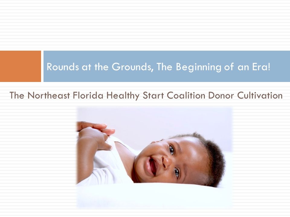 The Northeast Florida Healthy Start Coalition Donor Cultivation Rounds at the Grounds, The Beginning of an Era!