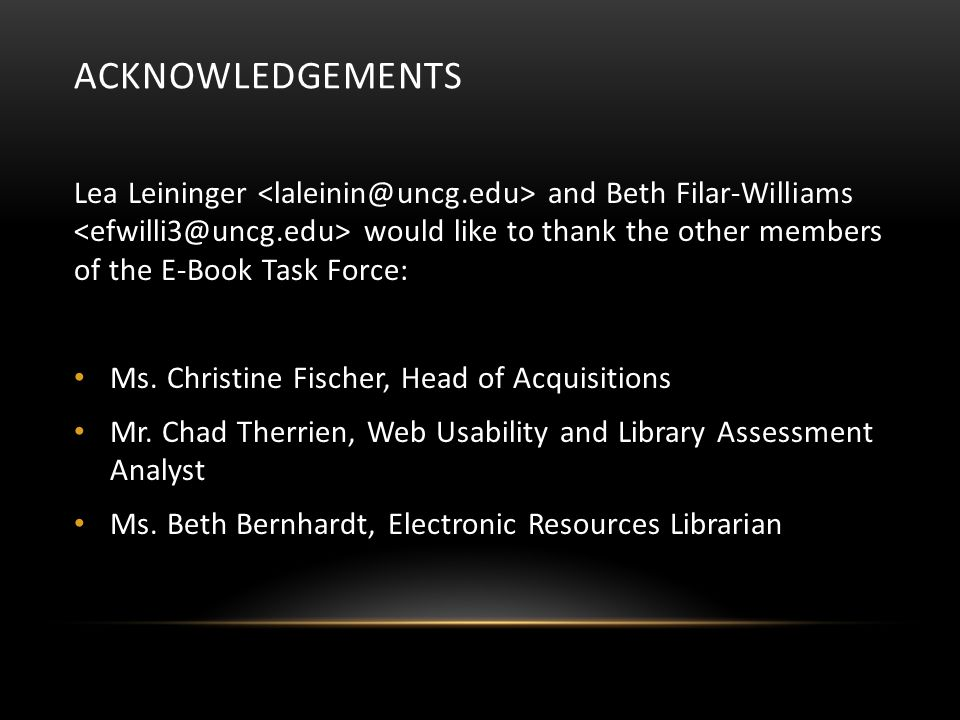 ACKNOWLEDGEMENTS Lea Leininger and Beth Filar-Williams would like to thank the other members of the E-Book Task Force: Ms.