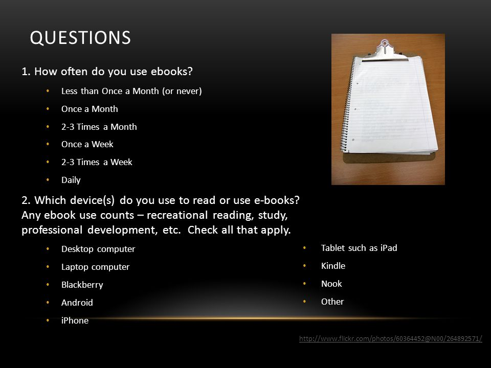QUESTIONS 1. How often do you use ebooks.