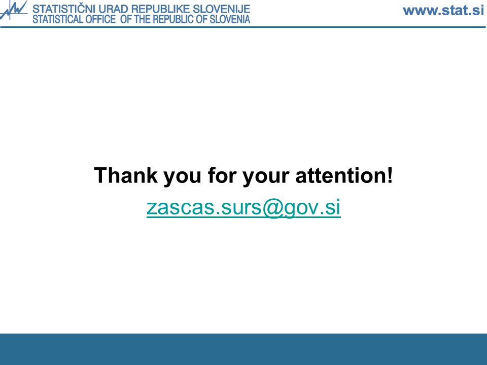 Thank you for your attention! zascas.surs@gov.si