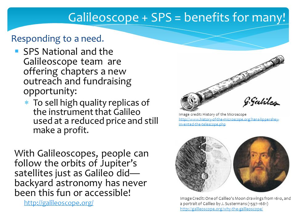 Galileoscope + SPS = benefits for many!  SPS National and the Galileoscope team are offering chapters a new outreach and fundraising opportunity:  T