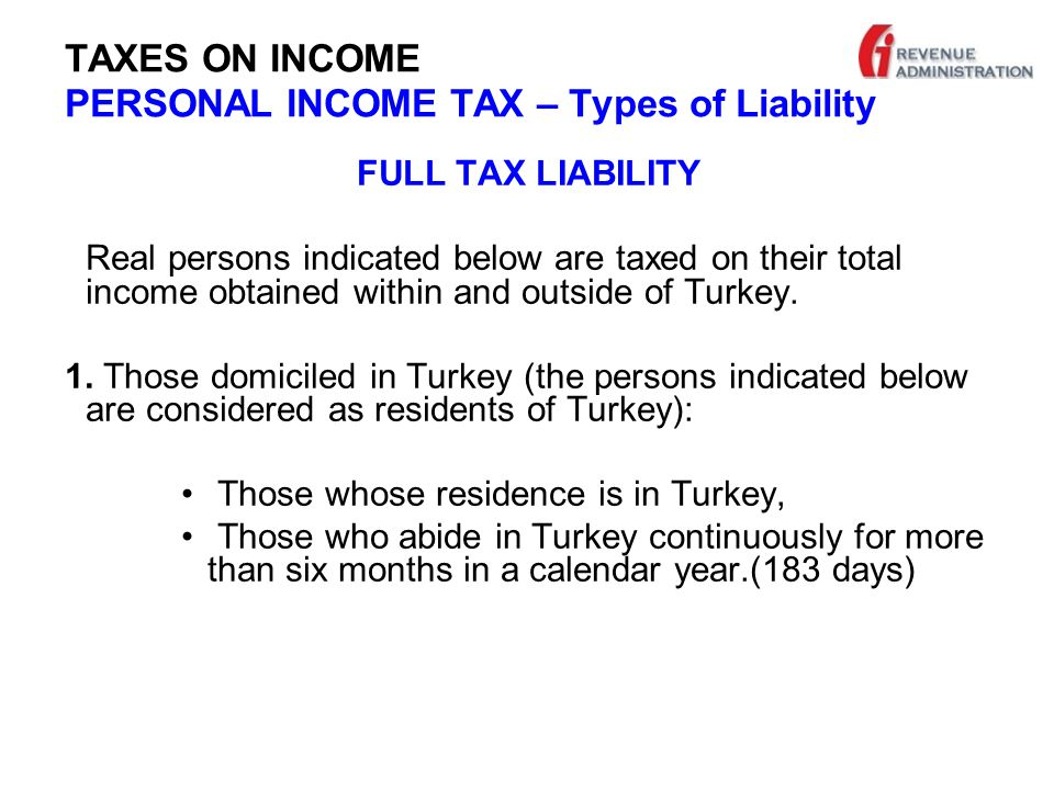 TAXES ON INCOME PERSONAL INCOME TAX –Declaration of the Tax DECLERATION TIME  Annual tax return: 1-25 th day of MARCH  Withholding tax return: By the 20 th day of the foollowing month  Special tax return: In fifteen days from acquirement.