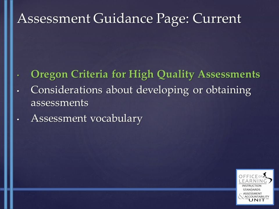 Oregon Criteria for High Quality Assessments Oregon Criteria for High Quality Assessments Considerations about developing or obtaining assessments Con