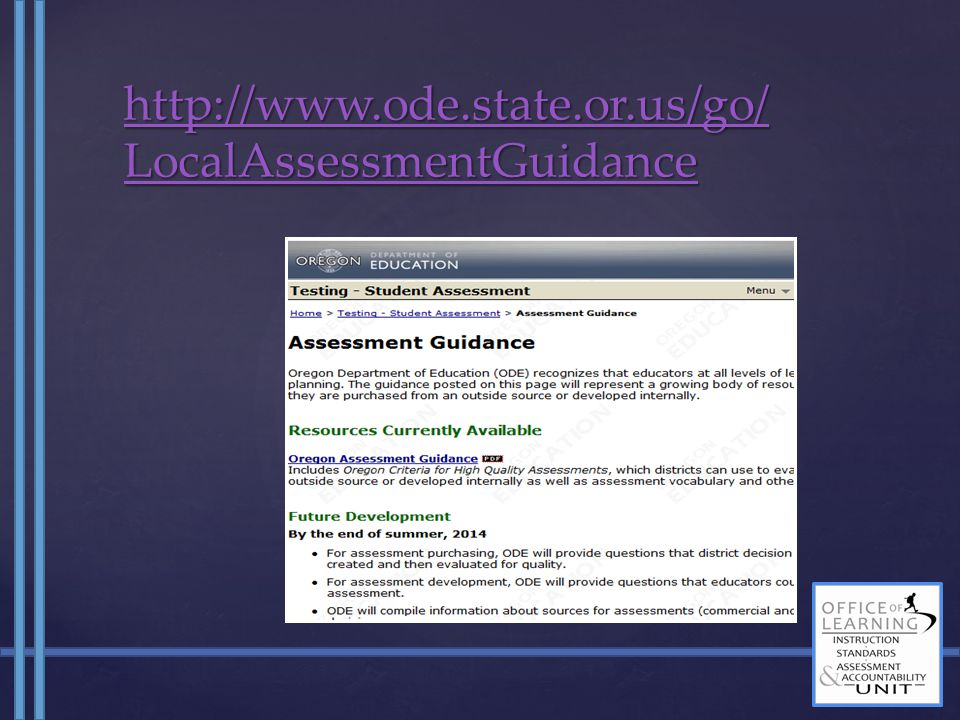 http://www.ode.state.or.us/go/ LocalAssessmentGuidance http://www.ode.state.or.us/go/ LocalAssessmentGuidance