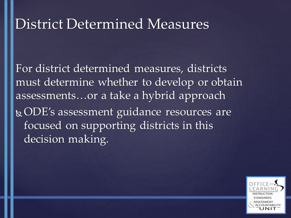 At your table, discuss: A time when your district obtained an assessment from a commercial vendor.