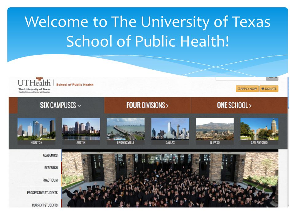 Welcome to The University of Texas School of Public Health!