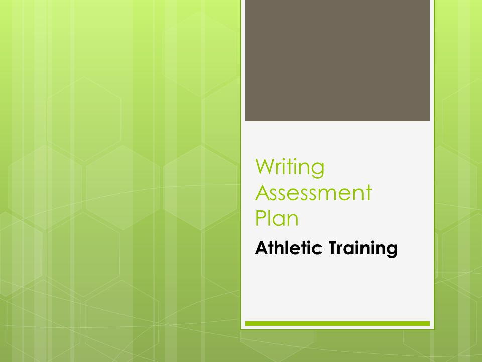 Writing Assessment Plan Athletic Training
