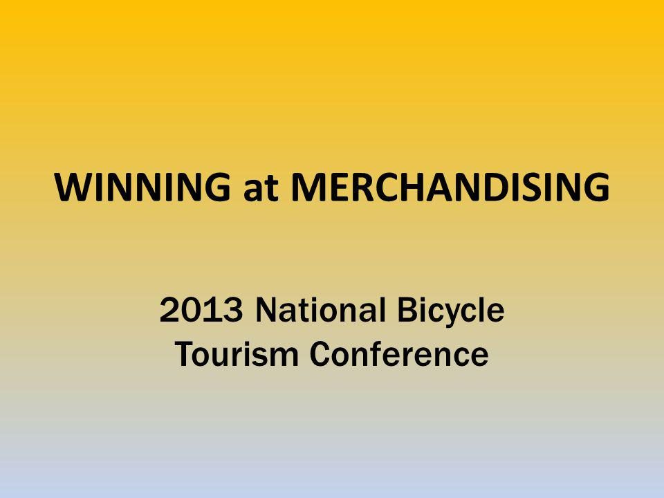 WINNING at MERCHANDISING 2013 National Bicycle Tourism Conference