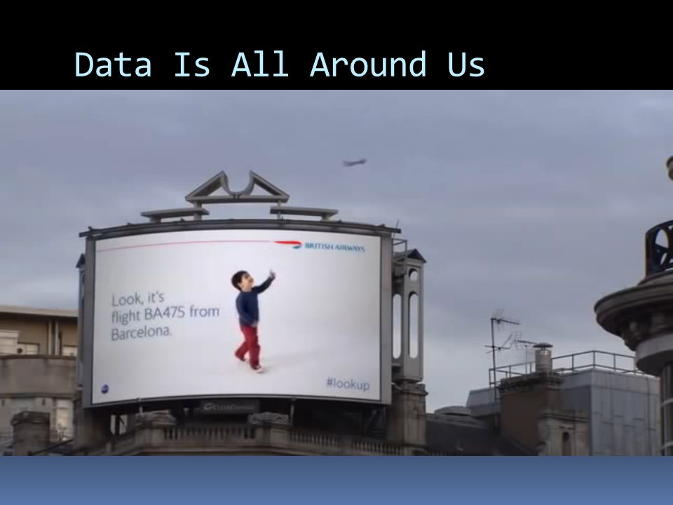 Data Is All Around Us