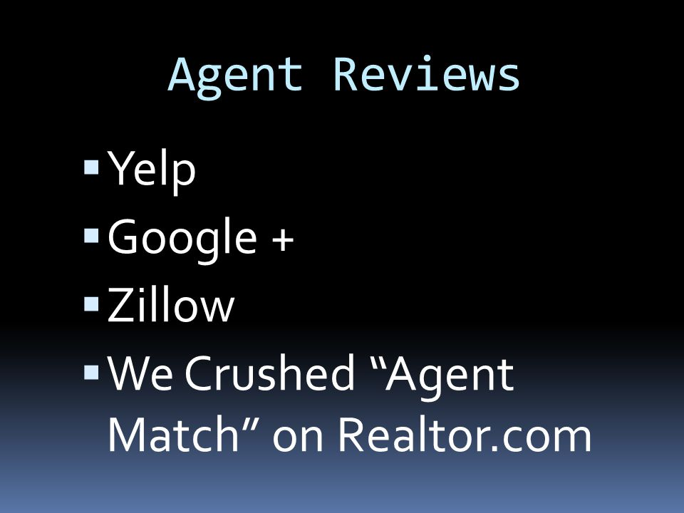 Agent Reviews  Yelp  Google +  Zillow  We Crushed Agent Match on Realtor.com