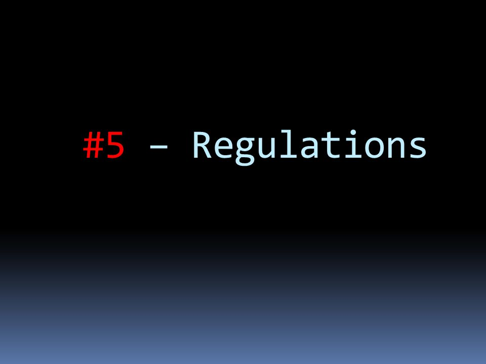 #5 – Regulations