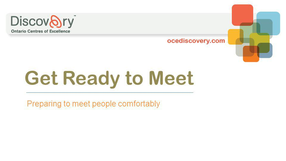 Get Ready to Meet Preparing to meet people comfortably