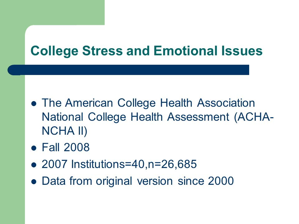 NCHA Survey 2000-2007 93% of students reported at least once feeling overwhelmed by all they had to do(94.7%) 80% felt very sad(78%) 50-62% reported feeling hopeless once during the year(61%) 40-45% reported being so depressed that it was difficult to function (41%) 13-15% reported they were diagnosed w/ depression w/ 40% taking anti-depressant medication(16.7%,41.5 %) Nearly 10% seriously considered suicide w/ over 1% attempting suicide(10%,.4%)