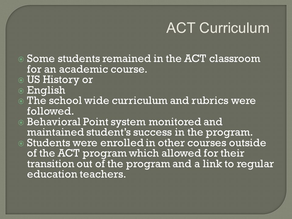  Some students remained in the ACT classroom for an academic course.
