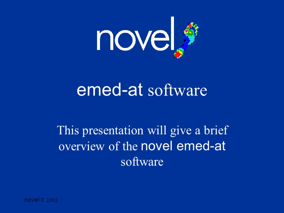 novel © 2002 emed-at software This presentation will give a brief overview of the novel emed-at software