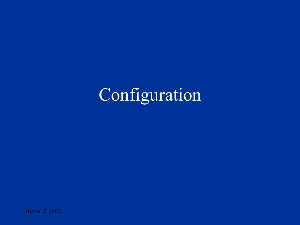 novel © 2002 Configuration