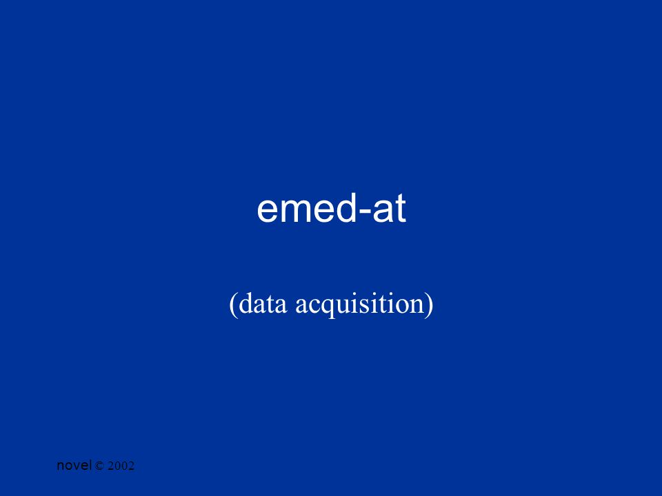novel © 2002 emed-at (data acquisition)
