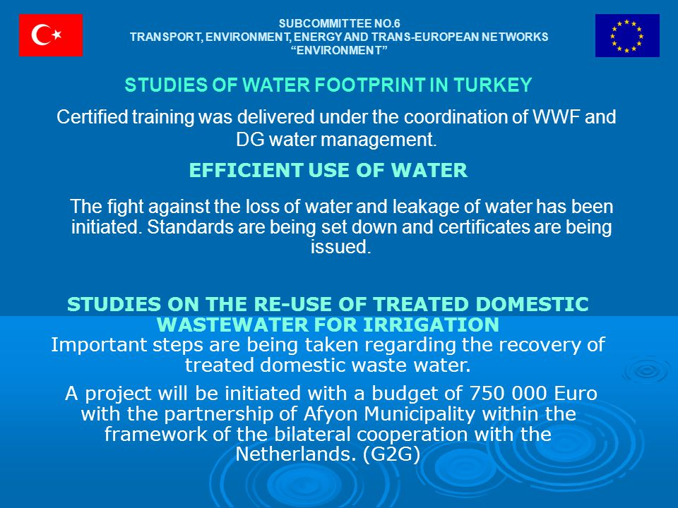 SUBCOMMITTEE NO.6 TRANSPORT, ENVIRONMENT, ENERGY AND TRANS-EUROPEAN NETWORKS ENVIRONMENT Certified training was delivered under the coordination of WWF and DG water management.
