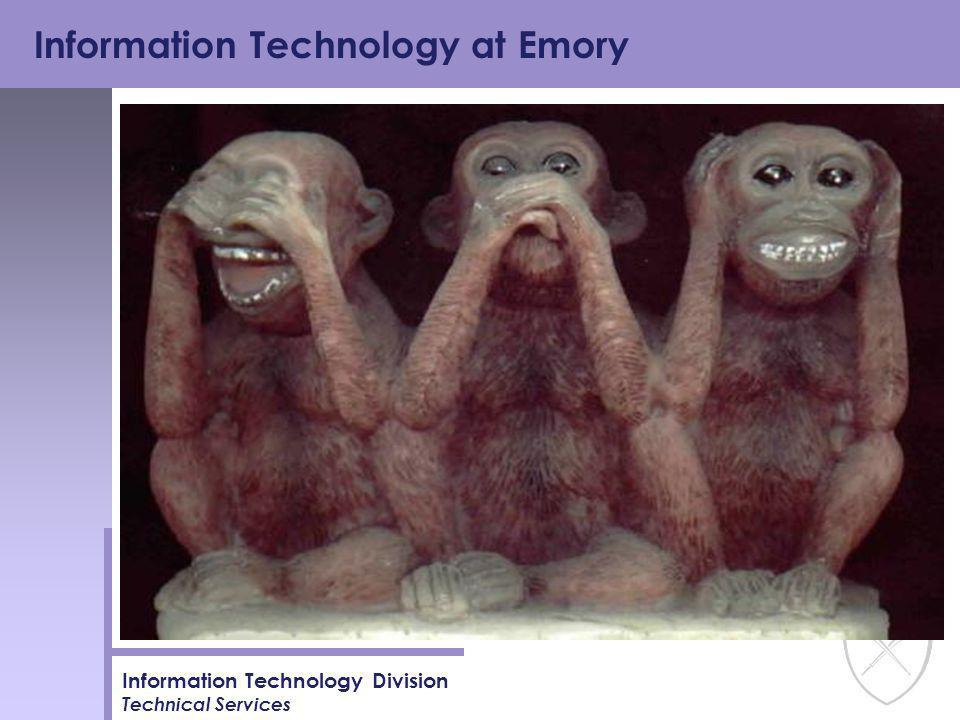 Information Technology at Emory Information Technology Division Technical Services
