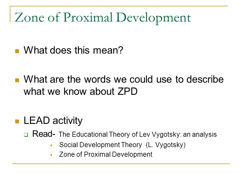 Zone of Proximal Development What does this mean.