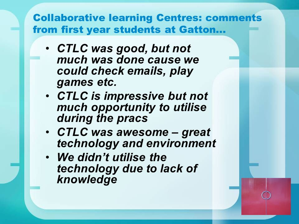 14 Collaborative learning Centres: comments from first year students at Gatton...