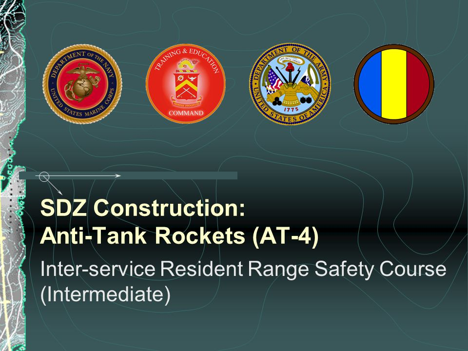 SDZ Construction: Anti-Tank Rockets (AT-4) Inter-service Resident Range Safety Course (Intermediate)