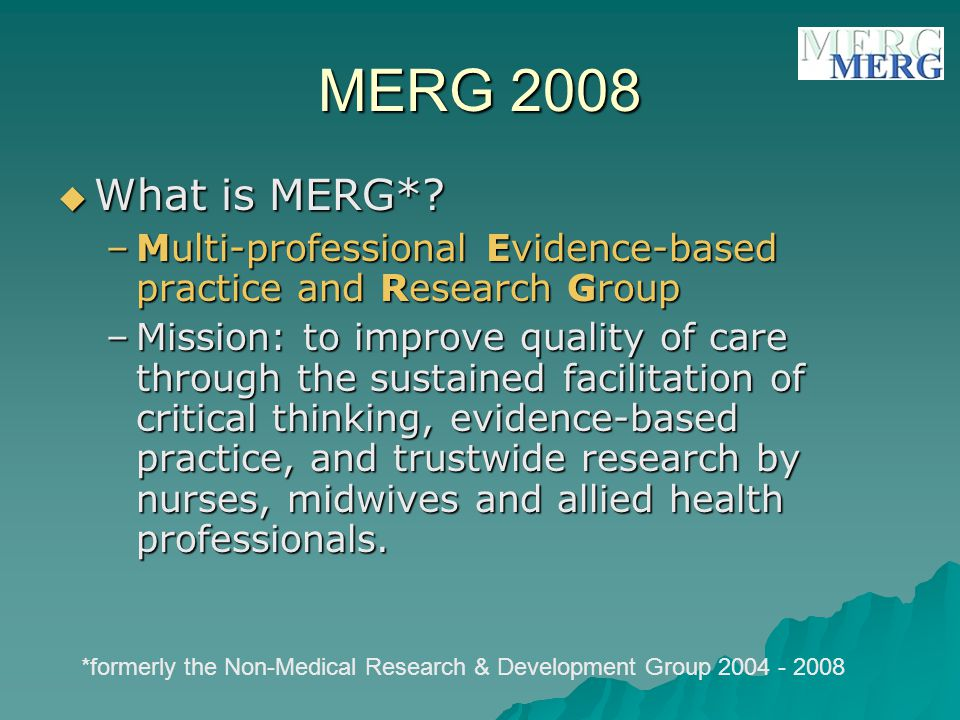 MERG 2008  What is MERG*.
