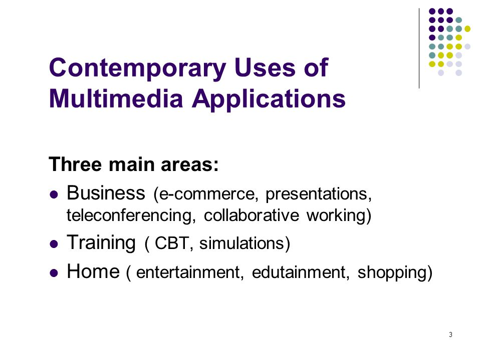 14 Home Entertainment This area covers the use of multimedia in computer games at home and online video and audio on demand using broadband connections Use of video phones and video conferencing