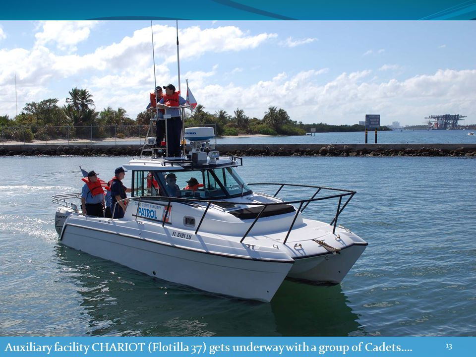 Auxiliary facility CHARIOT (Flotilla 37) gets underway with a group of Cadets…. 13