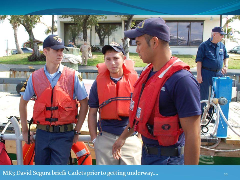 22 MK3 David Segura briefs Cadets prior to getting underway….