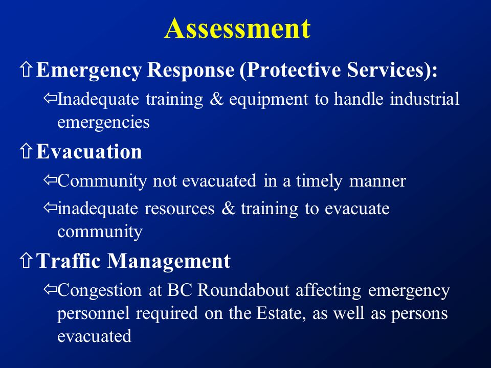 ñEmergency Response (Protective Services): ïInadequate training & equipment to handle industrial emergencies ñEvacuation ïCommunity not evacuated in a