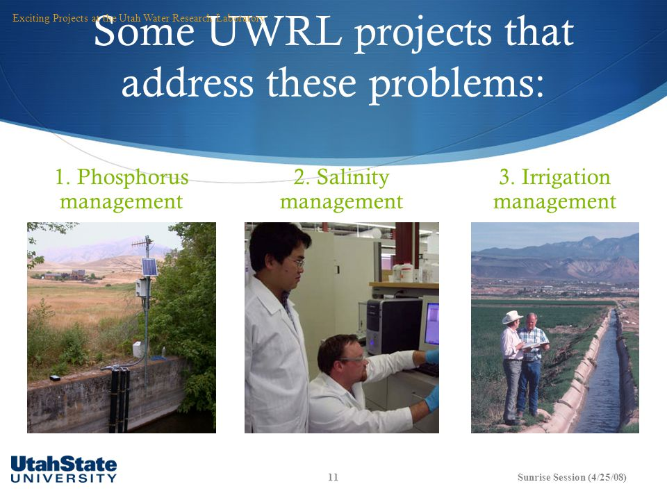 Some UWRL projects that address these problems: 1.