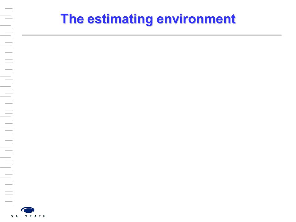 The estimating environment