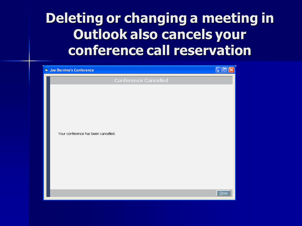 Deleting or changing a meeting in Outlook also cancels your conference call reservation