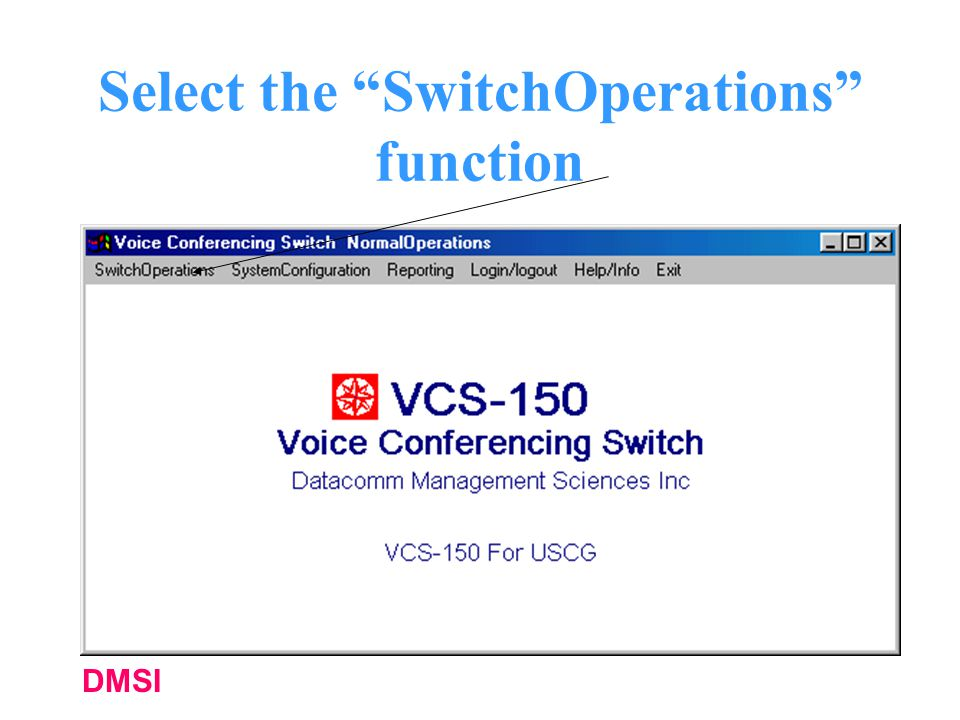 DMSI Select the SwitchOperations function