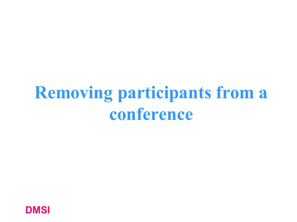 DMSI Removing participants from a conference