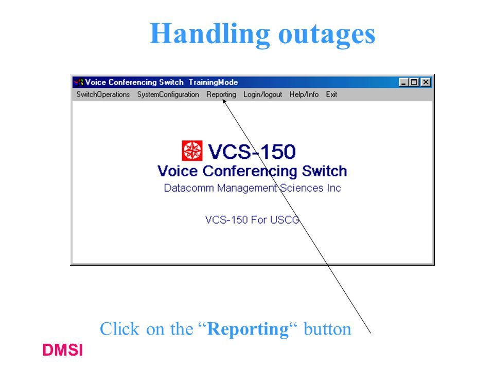 DMSI Handling outages Click on the Reporting button