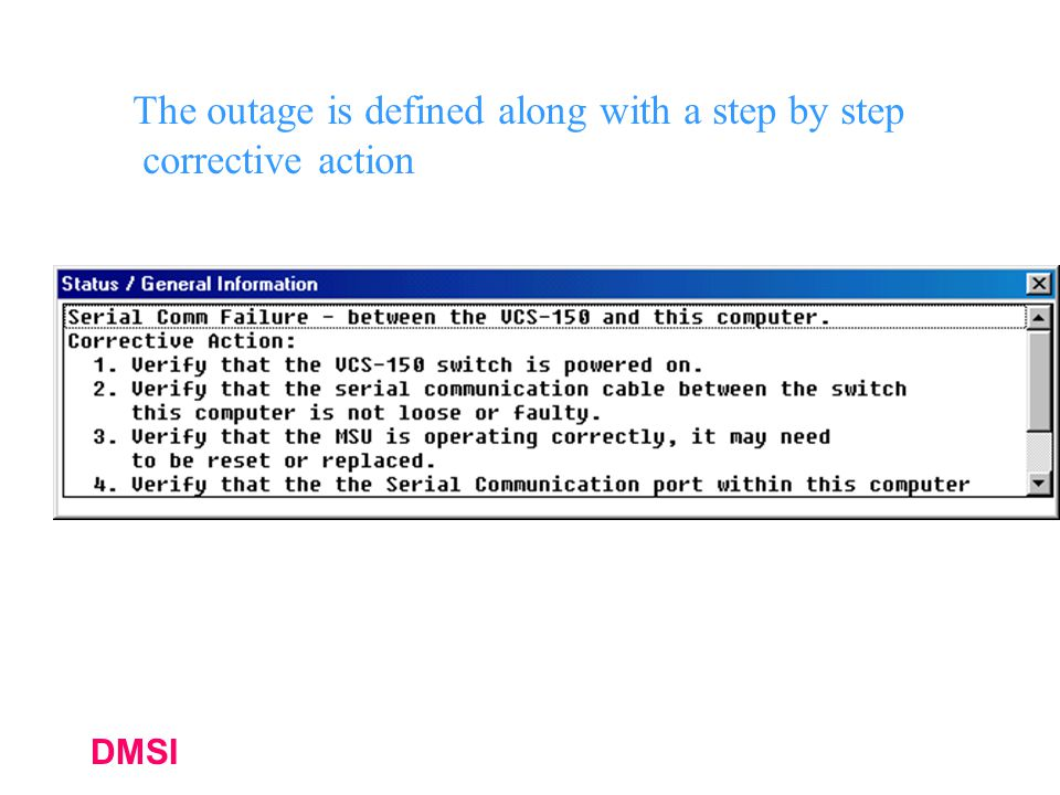 DMSI The outage is defined along with a step by step corrective action