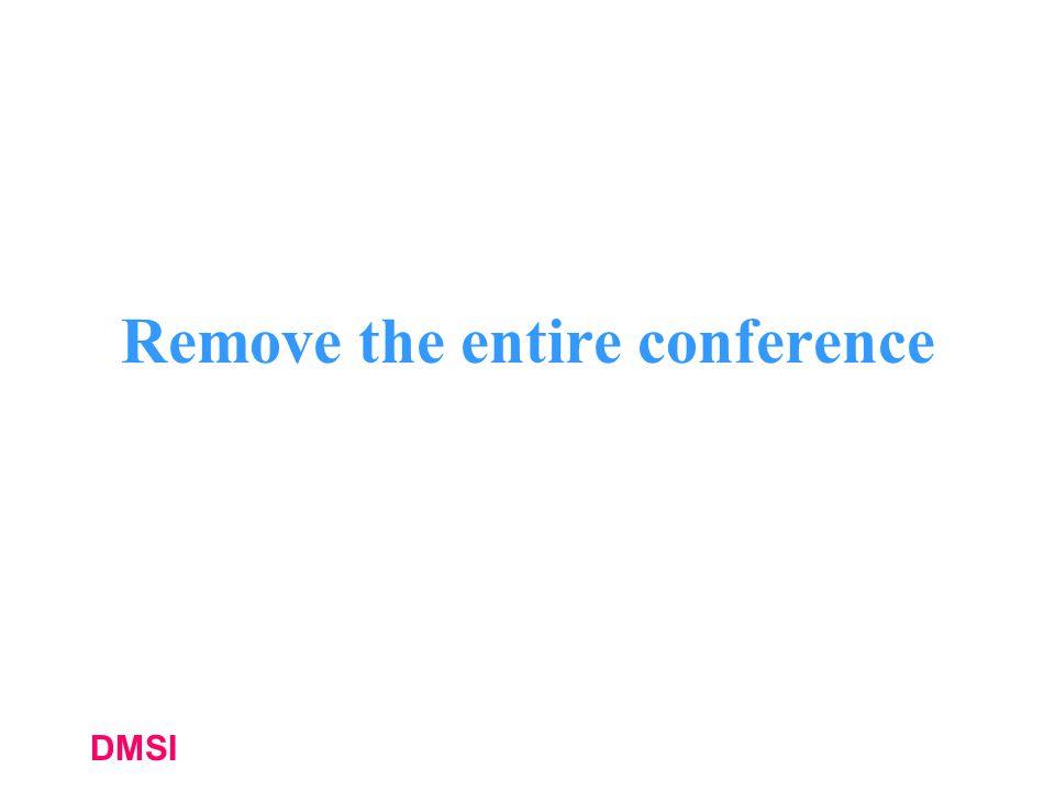 DMSI Remove the entire conference