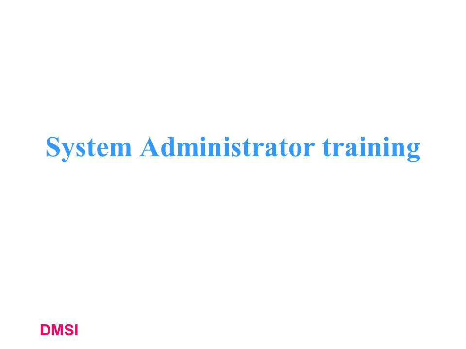 DMSI System Administrator training