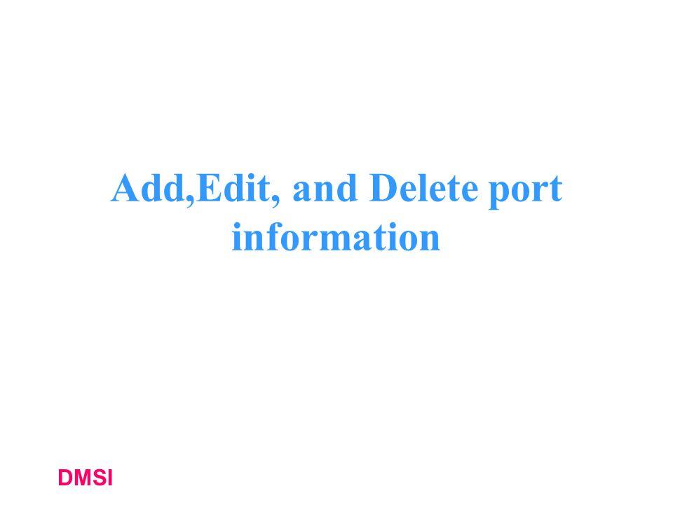 DMSI Add,Edit, and Delete port information