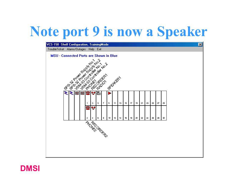 DMSI Note port 9 is now a Speaker