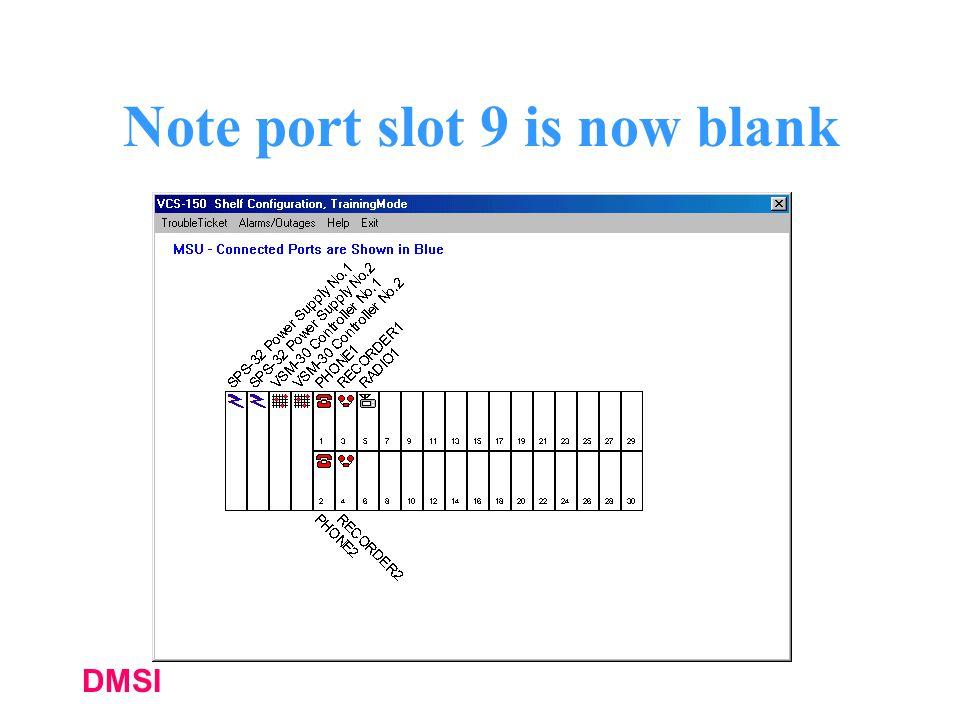 DMSI Note port slot 9 is now blank