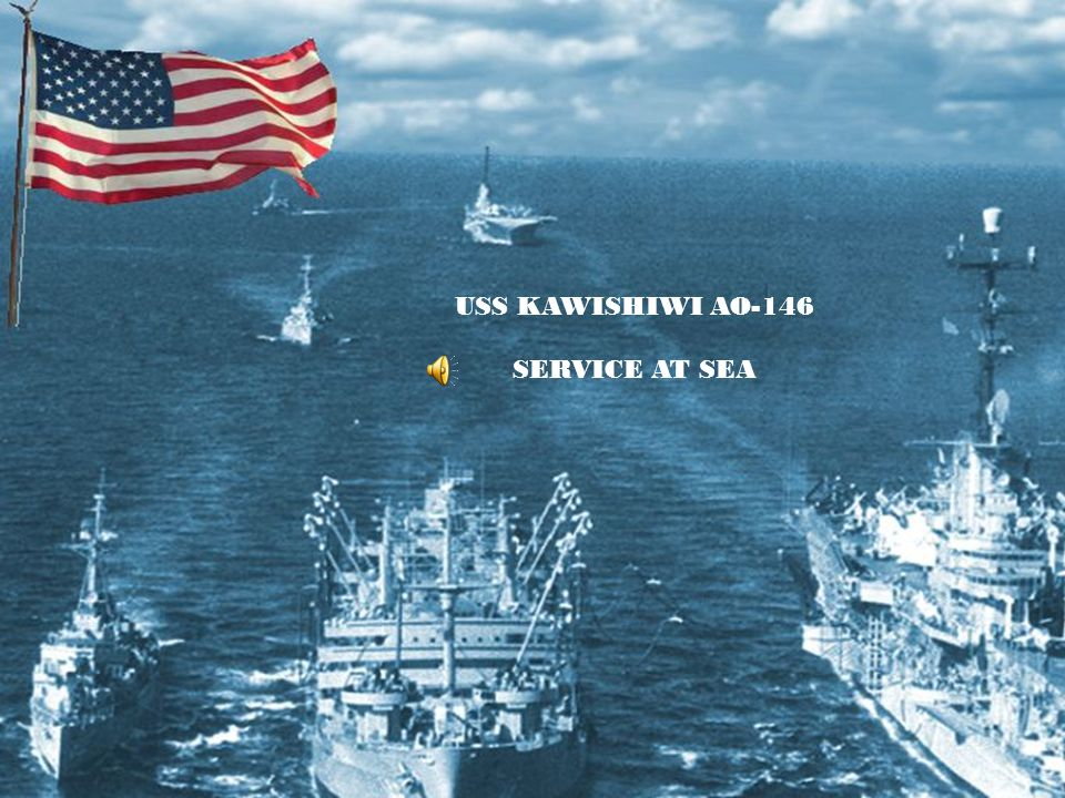 USS KAWISHIWI AO-146 SERVICE AT SEA