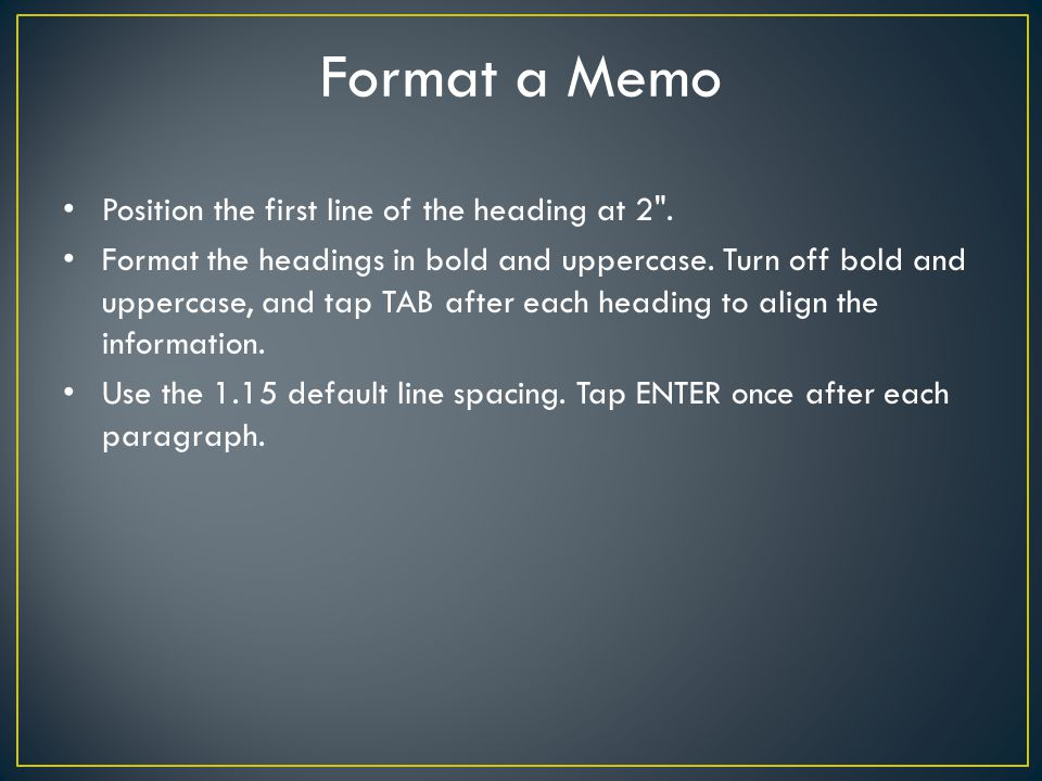 Format a Memo Position the first line of the heading at 2