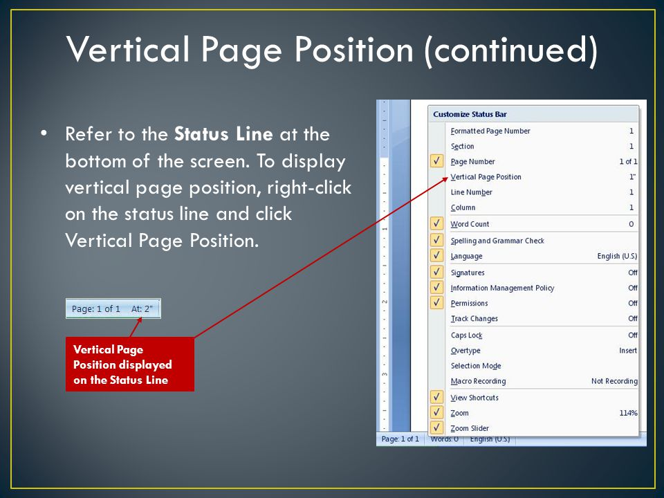 Vertical Page Position (continued) Refer to the Status Line at the bottom of the screen. To display vertical page position, right-click on the status