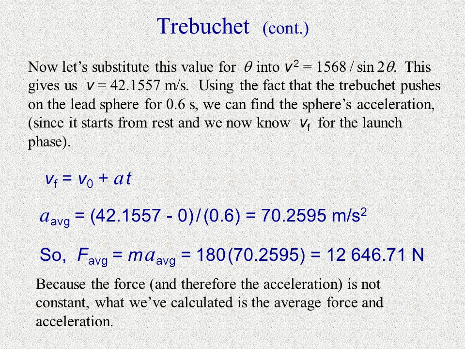 Trebuchet (cont.) Now we have an equation with just one variable, but it's not an easy one to solve.