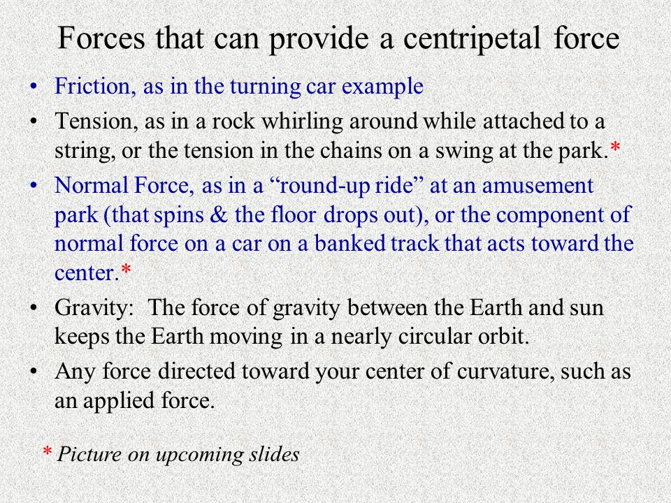 Centripetal Force, F c From F = m a, we get F c = m a c = mv 2 / r.
