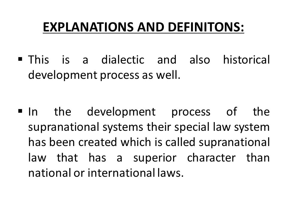 EXPLANATIONS AND DEFINITONS:  This is a dialectic and also historical development process as well.
